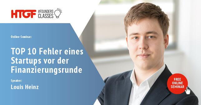 TOP 10 Fehler eines Startups vor der Finanzierungsrunde Louis Heinz HTGF